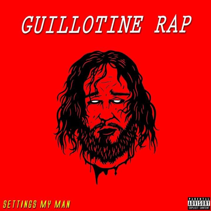 [Music] Settings my man - Guillotine Rap vol.1 #Arewapublisize