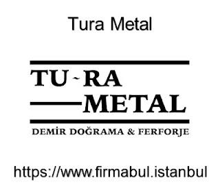Tura Metal | Firma Bul İstanbul