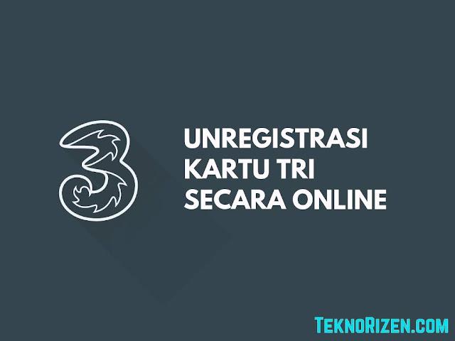 Cara Unreg Kartu 3 Tri Yang Telah Diregistrasi Secara Online