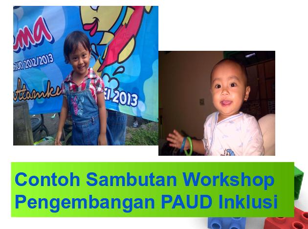 Contoh Sambutan Workshop Pengembangan PAUD Inklusi