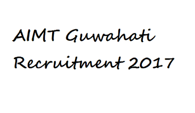 AIMT Guwahati Recruitment