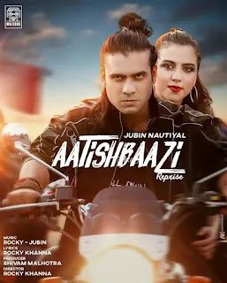 Aatishbaazi Reprise Song Download MP3 & Video - Jubin Nautiyal - Pagalworld, Mr jaat