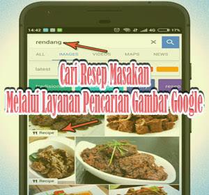 Cara Mudah Cari Resep Masakan Melalui Layanan Pencarian Gambar Google