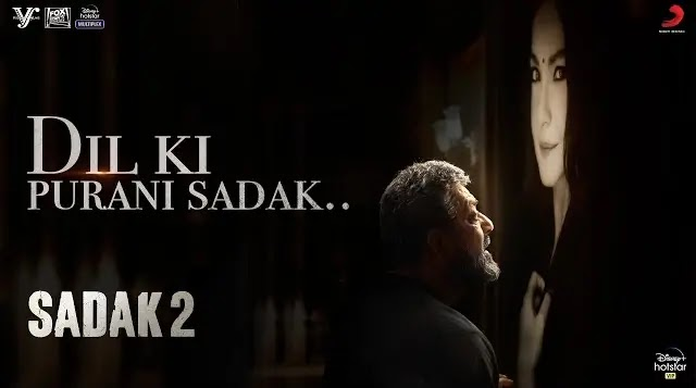 Sadak 2 Song Dil Ki Purani Sadak Lyrics | Sanjay Dutt