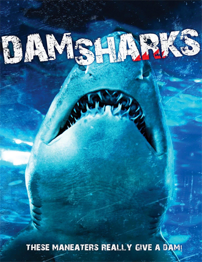 Dam Sharks [2016] [DVDR] [NTSC] [Latino]