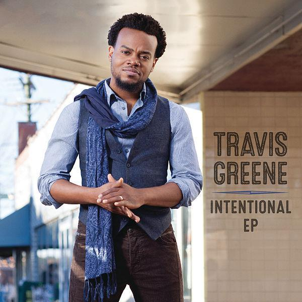 AUDIO: Travis Greene – Intentional +Lyrics