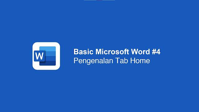 Mengenal Fungsi Tab Home Microsoft Word