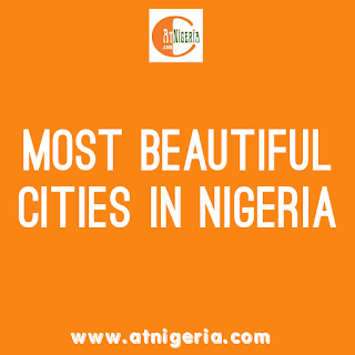 Most Beautiful Cities in Nigeria: Top 13 List