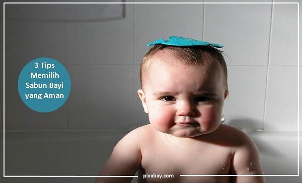 3 Tips Memilih Sabun Bayi yang Aman - Blog Mas Hendra