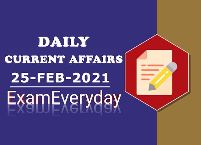 Current Affairs 25 February 2021