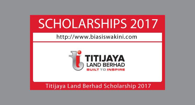Titijaya Land Berhad Scholarship 2017