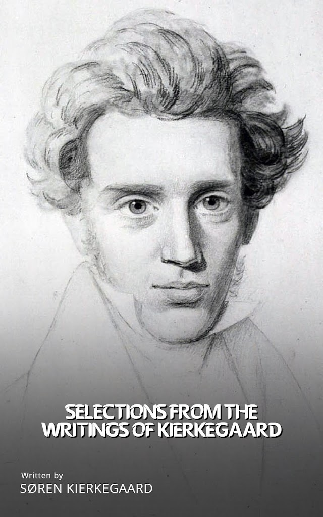 Selections from the Writings of Kierkegaard (Part 1)