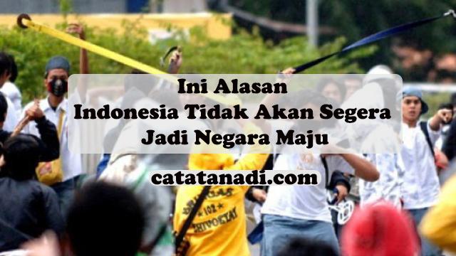 Alasan Indonesia Susah Jadi Negara Maju - catatanadi.com
