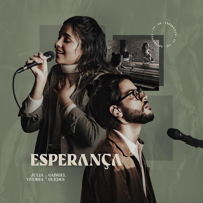 """Letra e música de """"Esperança"""" com Julia Vitória ft. Gabriel Guedes"""