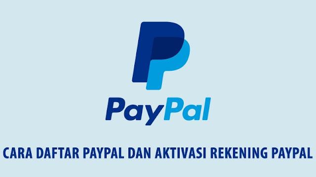 Cara Daftar PayPal dan Aktivasi Rekening PayPal Terbaru
