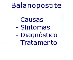Balanopostite causas sintomas diagnóstico tratamento prevenção riscos complicações