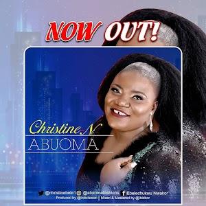 [Music]: Christine-N  - Abuoma