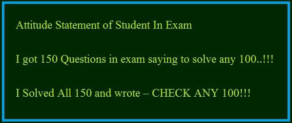 Exams jokes, Attitude statement of student in exams...
