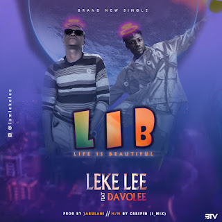 Leke Lee – Life Is Beautiful Ft. Davolee