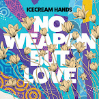ICECREAM HANDS - No weapon but love (Álbum)