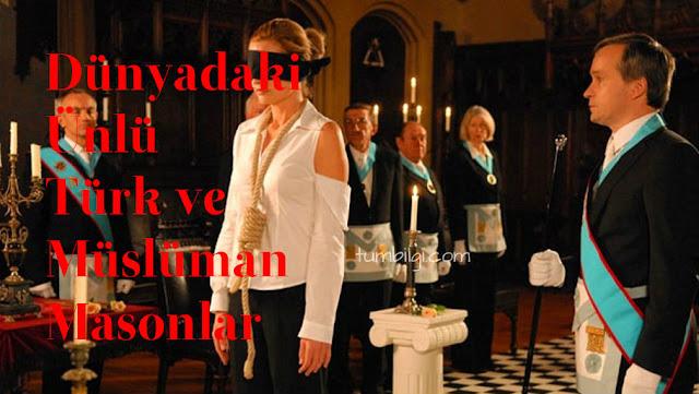 Dünyadaki Ünlü Türk ve Müslüman Masonlar