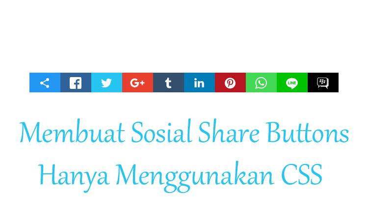 Membuat Sosial Share Buttons Responsive Pada Blog Hanya Menggunakan CSS