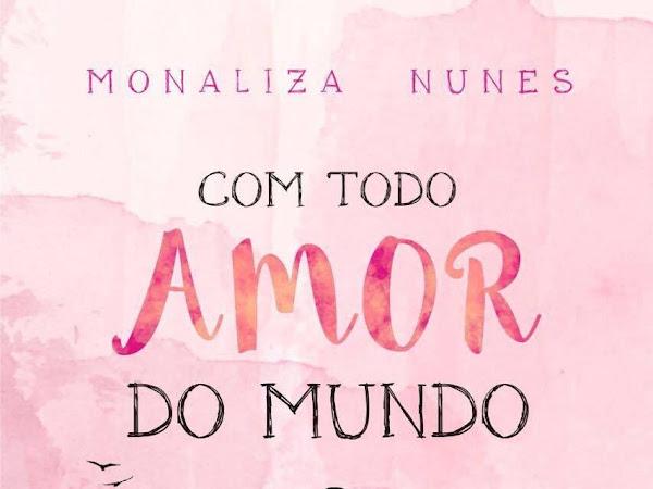 Resenha: Com Todo Amor do Mundo - Monaliza Nunes