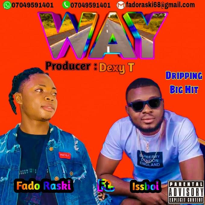 Music: Way - Fadoraski ft Issboi