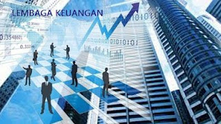 Pengertian Lembaga Keuangan Bukan Bank Beserta Jenisnya