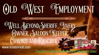 Kristin Holt | Old West Employment -- Well Beyond Sheriff, Livery Owner, Saloon Keeper, Cowboy and Rancher