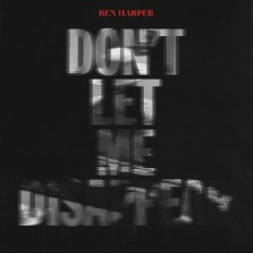 Don't Let Me Disappear - Ben Harper