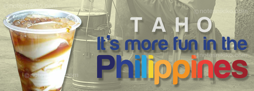 Taho - It's more fun in the Philippines