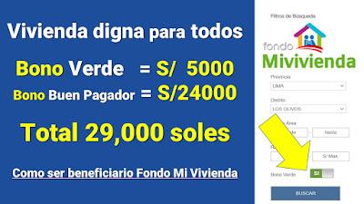 Bono Verde S/ 5000 + S/ 24000 Bono Buen Pagador Requisitos para ser BENEFICIARIO del Fondo Mi Vivienda