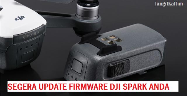 Segera Update Firmware Dji Spark Sebelum 1 September 2017