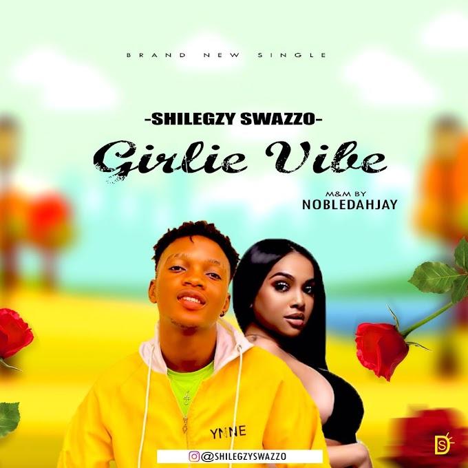 "ShilegzySwazzo - ""Girlie Vibe"""