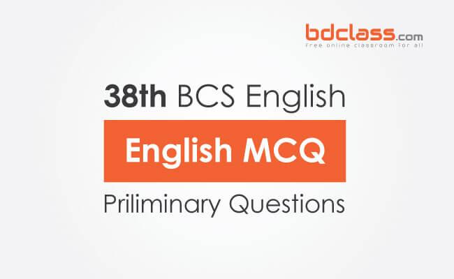 38th BCS Preliminary Question English