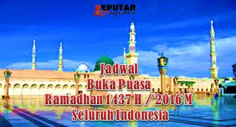 Jadwal Buka Puasa Ramadhan 1437 H / 2016 M Seluruh Indonesia