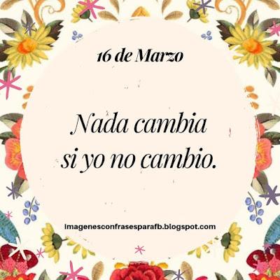 Frase y Pensamiento del Día 16 de Marzo 2019