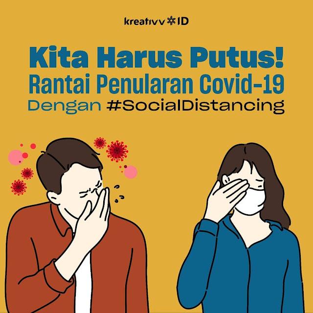 Kita Harus Putus! Rantai Penularan Covid-19 Dengan #SociaIDistancing