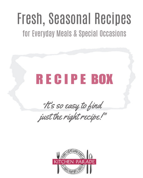 Kitchen Parade's Fresh, Seasonal Recipes ♥ check out my super-organized Recipe Box