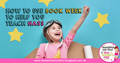 How to use Book Week to help you teach HASS History and Geography in early primary school. A teacher blog post to help you plan your lessons.