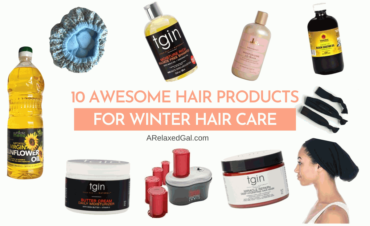 Healthy Relaxed Hair Products For Winter | A Relaxed Gal