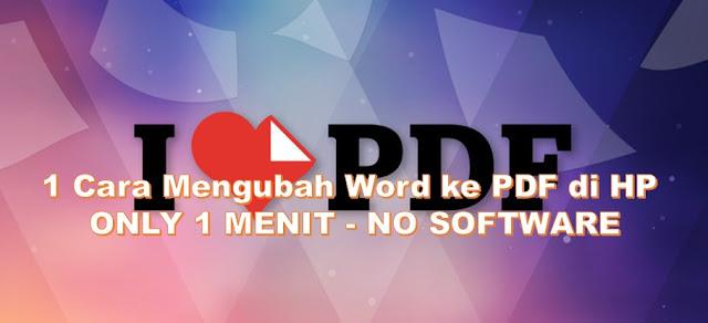 1 Cara Mengubah Word ke PDF di HP termudah