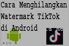 Cara Menghilangkan Watermark TikTok di Android 2