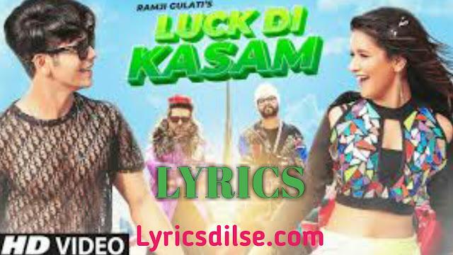 Luck Di Kasam Lyrics – Ramji Gulati  Avneet Kaur