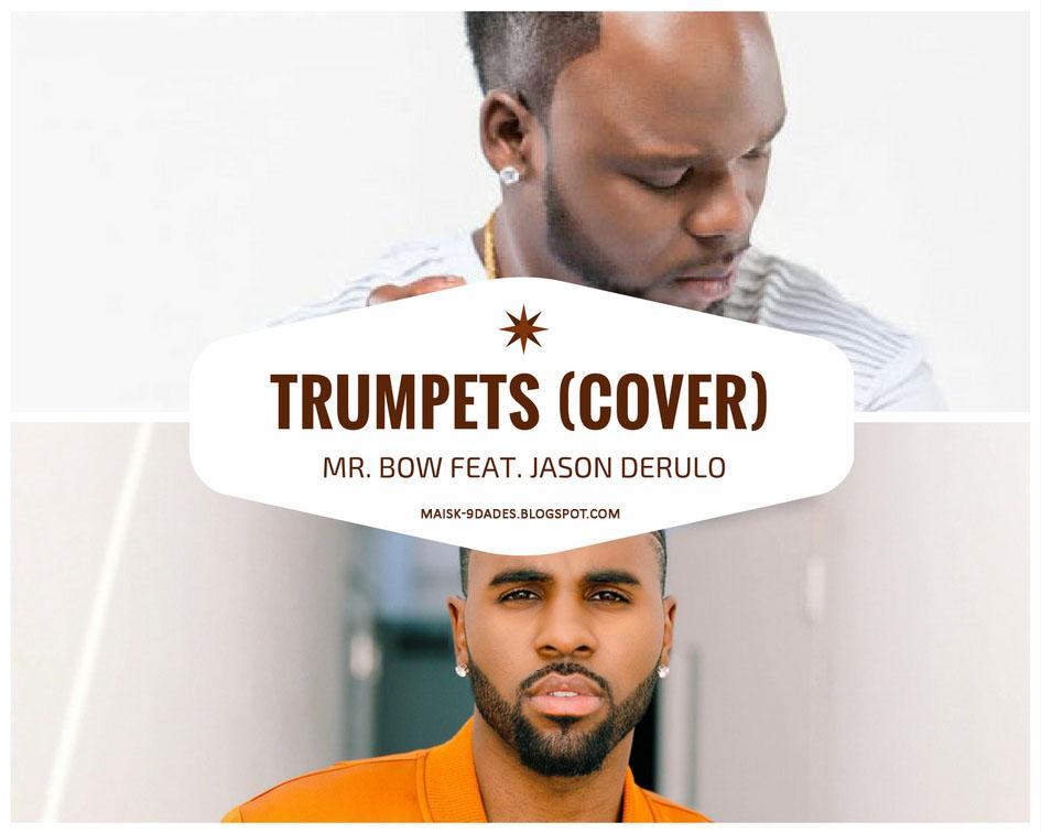 Mr.Bow Feat. Jason Derulo - Trumpets ( Denise & Locko ...