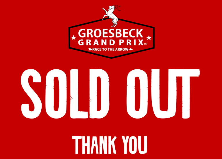 THE GROESBECK GRAND PRIX IS SOLD OUT