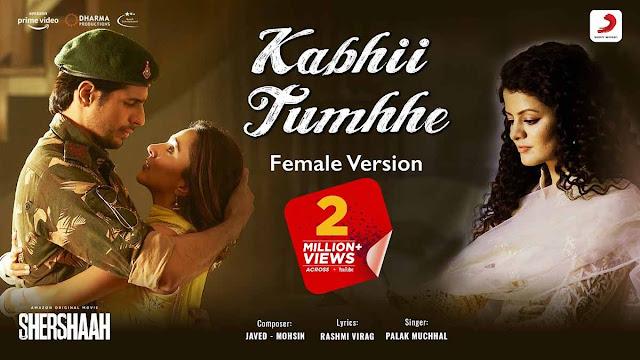 Kabhii Tumhhe (Female Version) Lyrics – Palak Muchhal   Shershaah