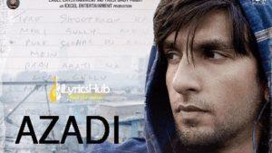 Azadi Full Song Lyrics - Gully Boy