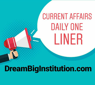Current Affairs Daily One Liner With Top Headlines (13-7-18)